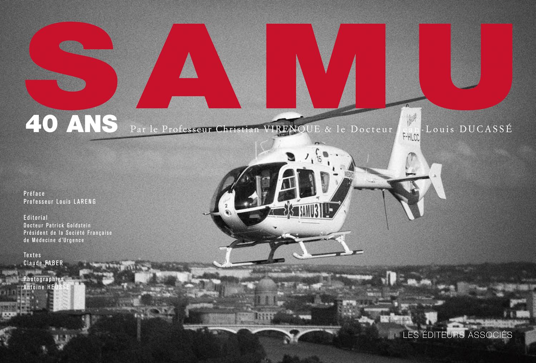 Couverture du livre des 40 ans du SAMU avec l'hélicoptère du SAMU comme sujet principal